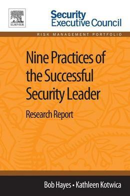 Nine Practices of the Successful Security Leader: Research Report