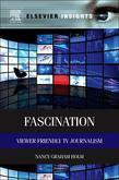 Fascination: Viewer Friendly TV Journalism