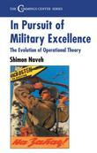 In Pursuit of Military Excellence: The Evolution of Operational Theory