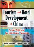 Tourism and Hotel Development in China: From Political to Economic Success