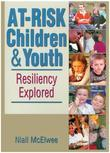 At-Risk Children and Youth: Resiliency Explored