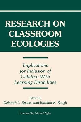 Research on Classroom Ecologies: Implications for Inclusion of Children With Learning Disabilities