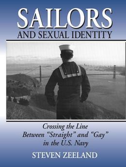 """Sailors and Sexual Identity: Crossing the Line Between """"Straight"""" and """"Gay"""" in the U.S. Navy"""