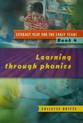 Literacy Play for the Early Years Book 4: Learning Through Phonics