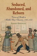 Seduced, Abandoned, and Reborn: Visions of Youth in Middle-Class America, 1780-1850