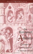 The Romance of Adultery: Queenship and Sexual Transgression in Old French Literature
