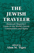 The Jewish Traveler: Hadassah Magazine's Guide to the World's Jewish Communities and Sights
