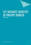 Les Vacances insolites de Philippe Durieux
