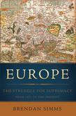 Europe: The Struggle for Supremacy, from 1453 to the Present