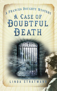 A Case of Doubtful Death: A Frances Doughty Mystery