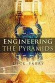 Engineering the Pyramids