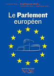Expiquez-moi le Parlement europen