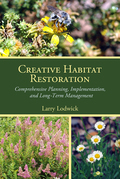 Creative Habitat Restoration: Comprehensive Planning, Implementation, and Long-Term Management