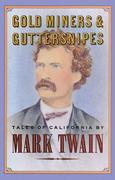 Gold Miners &amp; Guttersnipes: Tales of California