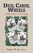 Dice, Cards, Wheels: A Different History of French Culture