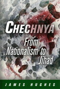 Chechnya: From Nationalism to Jihad