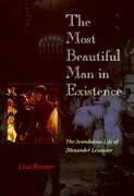 The Most Beautiful Man in Existence: The Scandalous Life of Alexander Lesassier