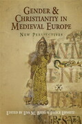 Gender and Christianity in Medieval Europe: New Perspectives