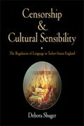 Censorship and Cultural Sensibility: The Regulation of Language in Tudor-Stuart England