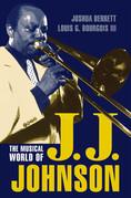The Musical World of J.J. Johnson