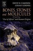 "Bones, Stones and Molecules: ""Out of Africa"" and Human Origins"