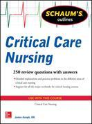 Schaum's Outline of Critical Care Nursing: 250 Review Questions