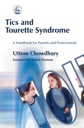 Tics and Tourette Syndrome: A Handbook for Parents and Professionals