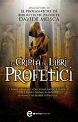 La cripta dei libri profetici