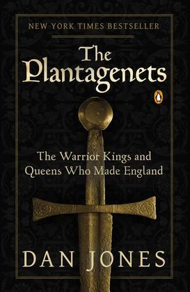 The Plantagenets: The Warrior Kings and Queens Who Made England