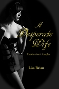 A Desperate Wife: Erotica for Couples