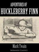 Adventures of Huckleberry Finn - An Original Classic (Mermaids Classics)
