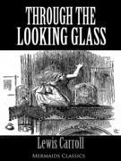 Through The Looking Glass - An Original Classic (Mermaids Classics)
