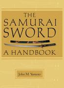 The Samurai Sword: A Handbook: A Handbook