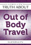 Llewellyn's Truth About Out-of-Body Travel