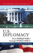 Historical Dictionary of U.S. Diplomacy from World War I Through World War II