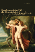 Developments in the Histories of Sexualities: In Search of the Normal, 1600-1800