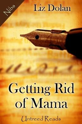 Getting Rid of Mama