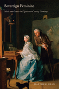 Sovereign Feminine: Music and Gender in Eighteenth-Century Germany