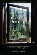The Forest House: A Year's Journey Into the Landscape of Love, Loss, and Starting Over