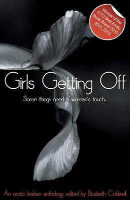 Girls Getting Off: A lesbian anthology