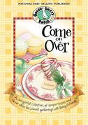 Come on Over Cookbook: A delightful collection of simple recipes and clever ideas for casual gatherings with family & frien