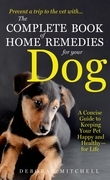 The Complete Book of Home Remedies for Your Dog