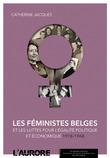 Les féministes belges et les luttes pour l'égalité politique et économique (1914-1968)