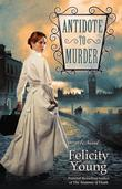 Antidote to Murder: A Novel