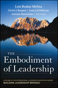 The Embodiment of Leadership: A Volume in the International Leadership Series, Building Leadership Bridges