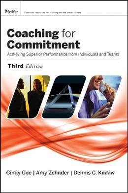 Coaching for Commitment: Achieving Superior Performance from Individuals and Teams
