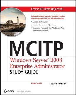 MCITP: Windows Server 2008 Enterprise Administrator Study Guide: Exam 70-647