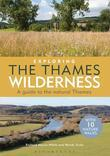 Exploring the Thames Wilderness: A Guide to the Natural Thames