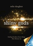shiny gods: Finding Freedom from Things That Distract Us