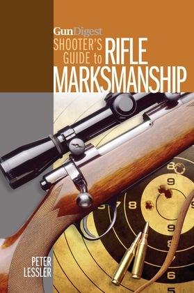 Gun Digest Shooter's Guide to Rifle Marksmanship